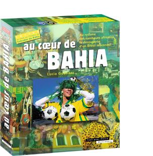 Au coeur de bahia - éditions Tout pour plaire - isbn : 978-2-9514322-0-8